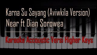 Near feat Dian Sorowea - Karna Su Sayang Karaoke Versi Higher Keys