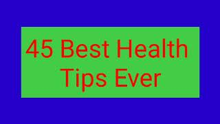 45 Best Health Care Tips Ever #Health Care Tips