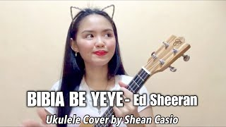 BIBIA BE YE YE - Ed Sheeran | Ukulele Cover with Chords by Shean Casio