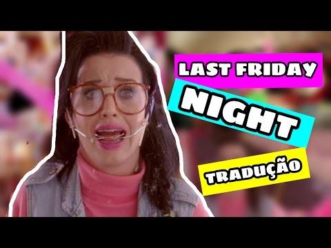 Katy Perry - Last Friday Night (T.G.I.F) (Tradução/Legendado)