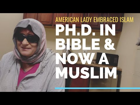 Why did a Christian Ph.D. Theologian of Bible Embraced Islam? Listen to her answer