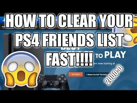 HOW TO CLEAR YOUR PS4 FRIENDS LIST FAST!!!!!!