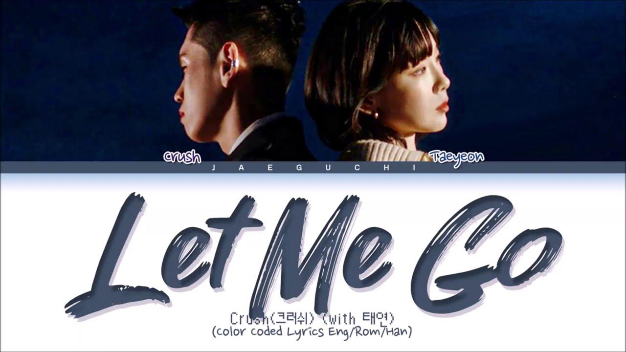 Crush, Taeyeon 'Let Me Go' Lyrics (크러쉬 태연 놓아줘 가사) (Color Coded Lyrics)