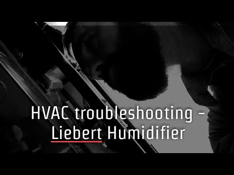 HVAC Troubleshooting - Liebert Humidifier