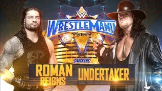 Undertaker vs Roman Reigns Wrestlemania 33