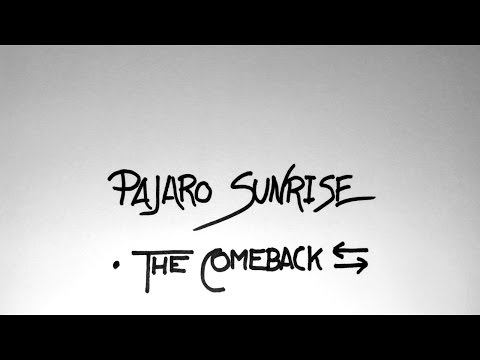 Pajaro Sunrise - The Comeback