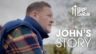 John's Story | Stand Up To Cancer