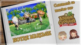 COMMENT SE MARIER DANS ANIMAL CROSSING NEW LEAF