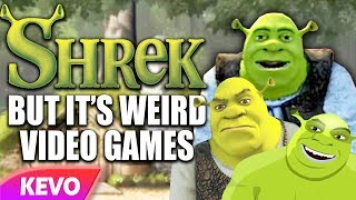 Shrek but it's just weird video games