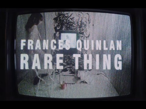 Frances Quinlan - Rare Thing [Official Music Video]