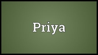 Priya Meaning