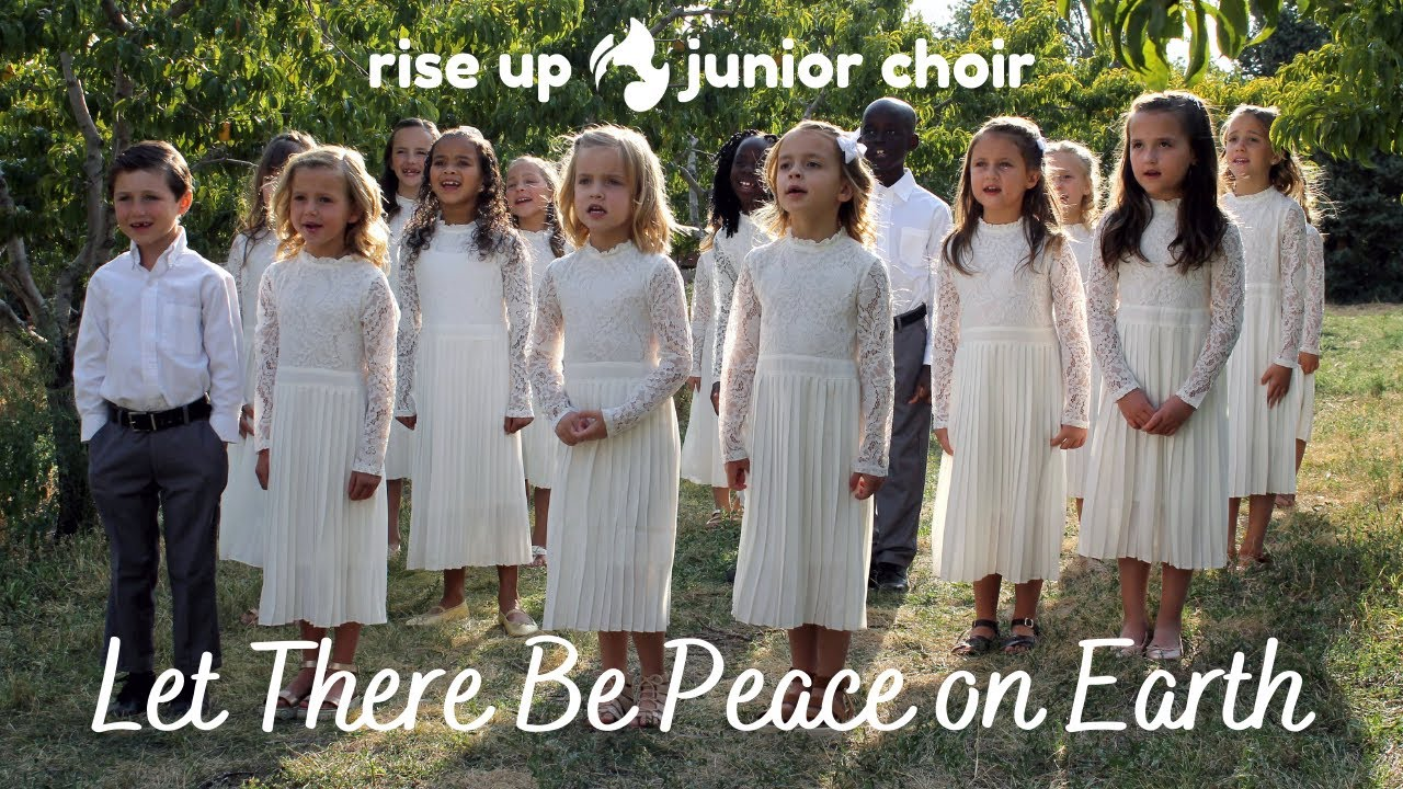 Let There Be Peace On Earth | Rise Up Junior Choir