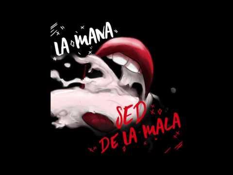 La Mana - Sed De La Mala (Cover Audio)