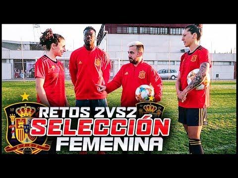 RETOS DE FUTBOL 2VS2 CON LA SELECCION ESPAÑOLA FEMENINA ft. KOKO DC