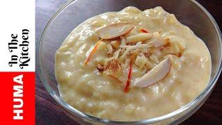 Huma&#39s Secret Badaami Kheer Recipe Ek Bar Zaroor Try Kerain  by (HUMA IN THE KITCHEN)
