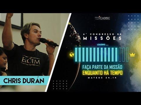 6º Congresso de Missões -  Pr. Chris Durán | Ministração de Louvor