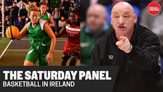 The Saturday Panel | Irish Basketball's Renaissance