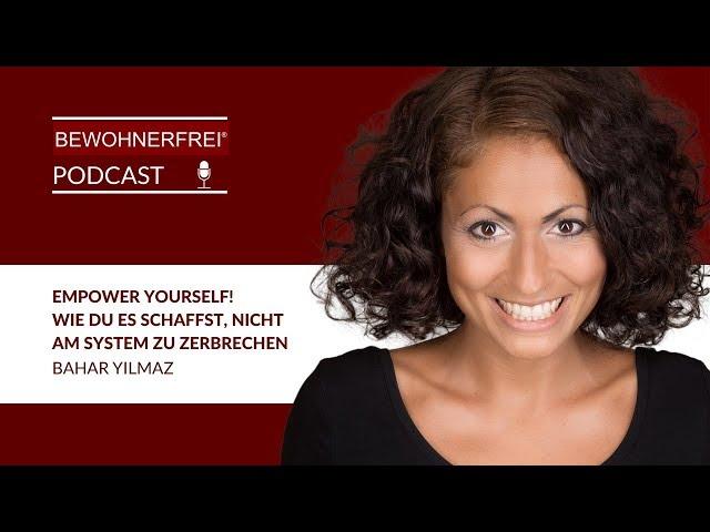 Empower Yourself! Wie du es schaffst, nicht am System zu zerbrechen - Bahar Yilmaz | Tobias Beck