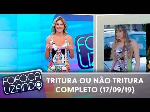 Tritura ou Não Tritura: a transformação dos famosos!   Fofocalizando (17/09/19)