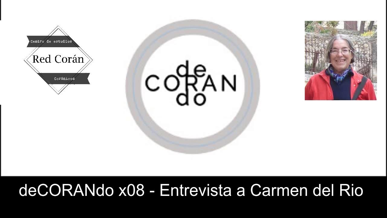 """deCORANdo"" x08 - Entrevista con Carmen del Rio"