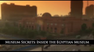 Museum Secrets: Inside Cairo