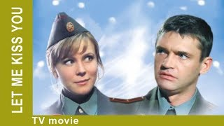 Let me kiss you… Russian Movie. Comedy. StarMediaEN