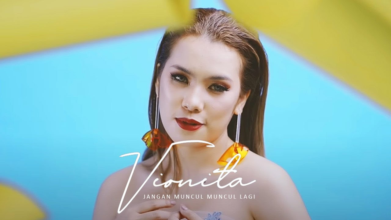 VIONITA - JANGAN MUNCUL MUNCUL LAGI (OFFICIAL MUSIC VIDEO)