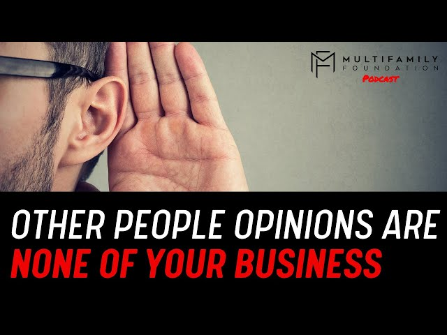 Other People Opinions Are None Of Your Business