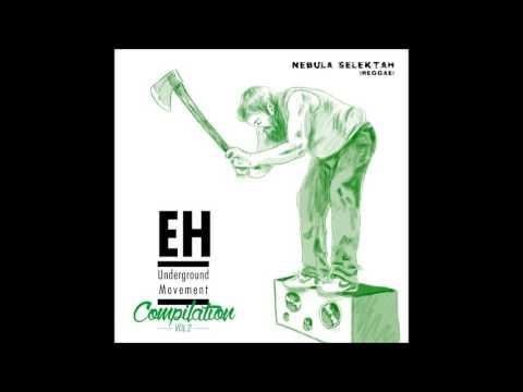 EH Underground Movement Compilation Vol. II - 2/10 NEBULA SELEKTAH (Reggae))