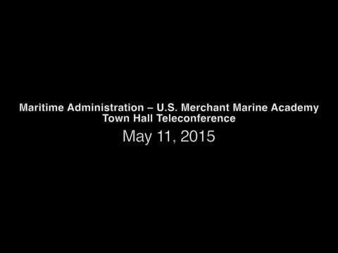 Maritime Administration – U.S. Merchant Marine Academy Town Hall Teleconference May 11, 2015