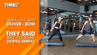 [TIMESPLUS] STEP COMBO WORKOUT| THEY SAID| BINZ - TOULIVER (ICETEA REMIX)