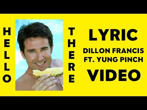 Dillon Francis - Hello There (ft. Yung Pinch) (Official Lyric Video)