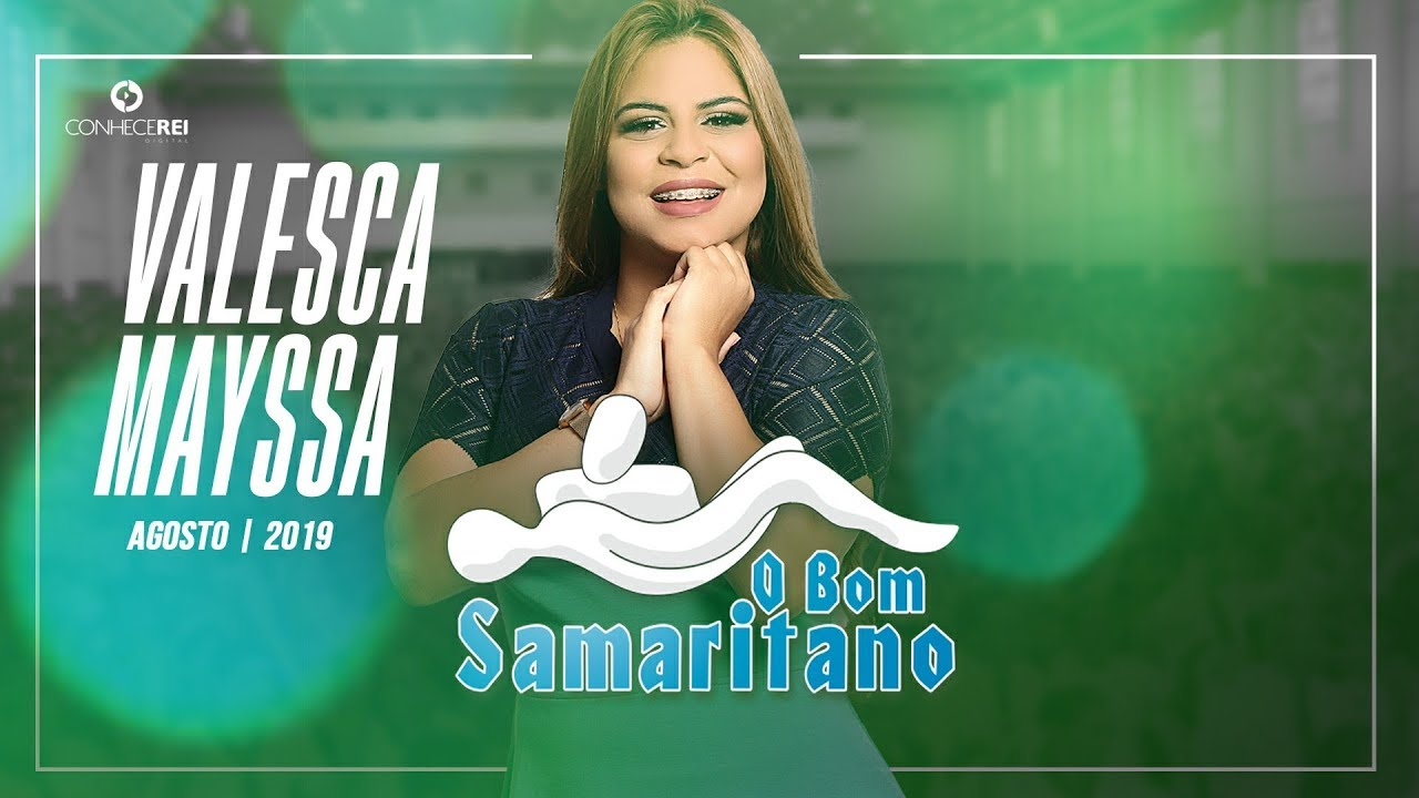O Bom Samaritano Valesca Mayssa Youtube