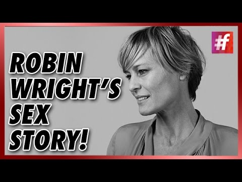 fame hollywood ​​ Robin Wright's Sex Life Revealed in Public