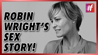 #fame hollywood - Robin Wright's Sex Life Revealed in Public