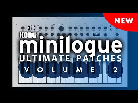 KORG MINILOGUE - ULTIMATE PATCHES | VOLUME 2