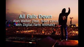 All Falls Down - Alan Walker -  Lyrics (feat. Noah Cyrus with Digital Farm Animals) Soundtrack