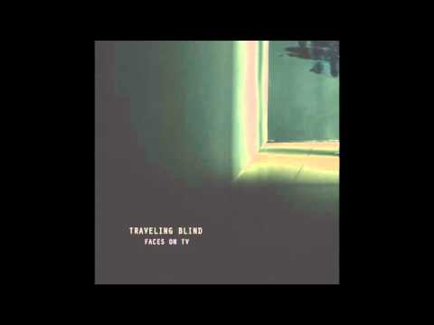 Faces On TV // Traveling Blind // Official Audio