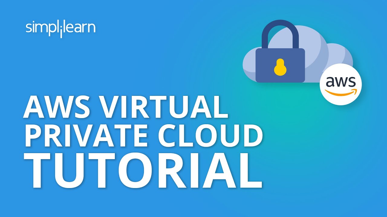 AWS VPC Tutorial | Amazon Virtual Private Cloud | AWS Training Videos | Simplilearn
