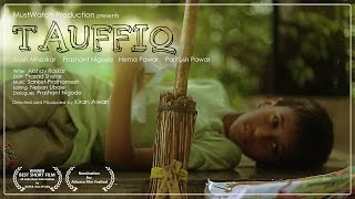 National Award winning shortfilm - Tauffiq - MustWatch Production