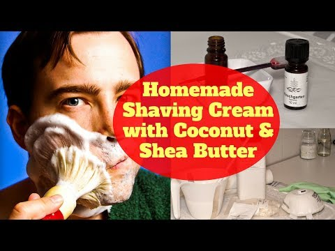 Homemade Shaving Cream with Coconut & Shea Butter