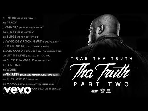 Trae Tha Truth - Thirsty (Audio) ft. Wiz Khalifa, Roscoe Dash