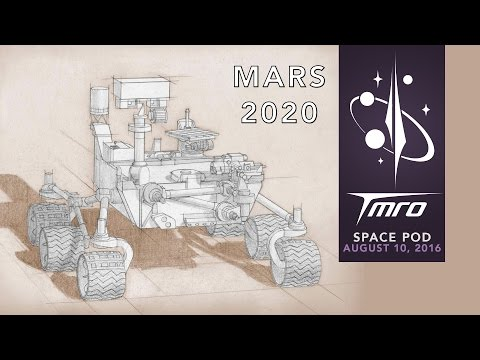 What is Mars 2020? – SpacePod 8/10/16