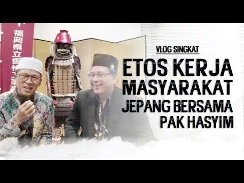ETOS KERJA MASYARAKAT JEPANG BERSAMA PAK HASYIM - Vlog Aa Gym