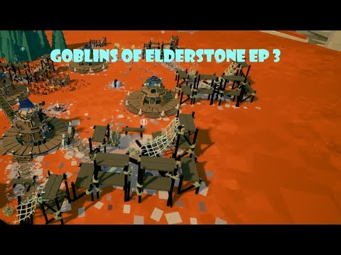 Goblins of Elderstone (Charming RTS ) Ep 3 Let The Wind Carry Us Where It Will