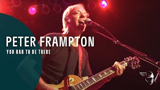 Peter Frampton - You Had To Be There (Live In Detroit)