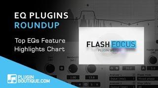 Top 5 EQ Plugins - Plugin Boutique Flash Focus