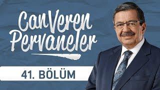Can Veren Pervaneler - 41.Bölüm