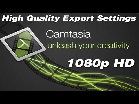 [Camtasia Studio] - Highest Quality Export Settings 1080p Tutorial