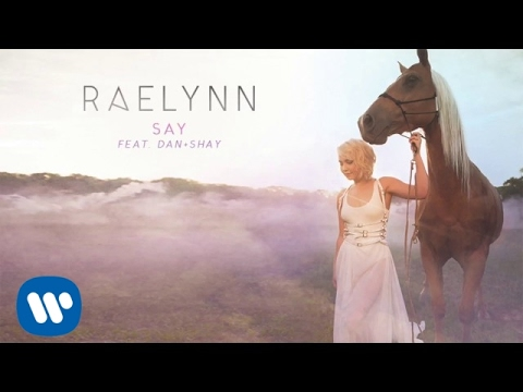 RaeLynn ft. Dan + Shay - Say (Official Audio)